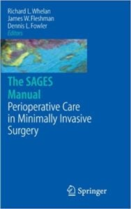 The SAGES Manual of Perioperative Care in Minimally Invasive Surgery