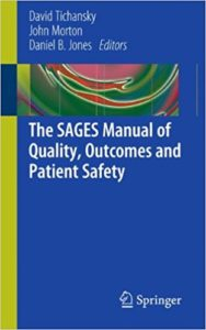 The SAGES Manual of Quality, Outcomes and Patient Safety